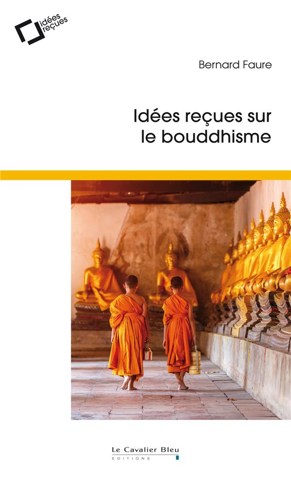 IDEES RECUES SUR LE BOUDDHISME (3E EDITION)