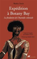 Expédition à bbotany bay ; la fondation de l'australie coloniale