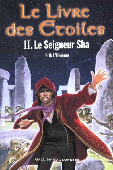 Le livre des étoiles T.2 ; le seigneur de Sha