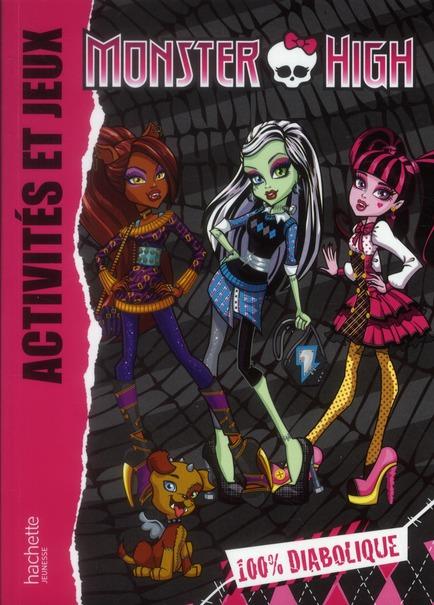 Monster High ; 100% Diabolique ; Activites Et Jeux