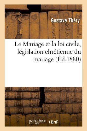 Le mariage et la loi civile, legislation chretienne du mariage
