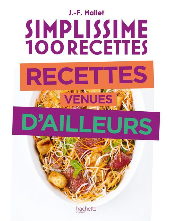 Simplissime ; 100 recettes ; recettes venues d'ailleurs