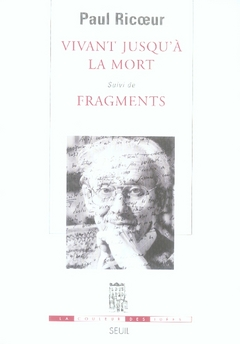 Vivant jusqu'à la mort ; fragments