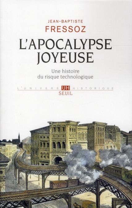 L'apocalypse joyeuse ; une histoire du risque technologique