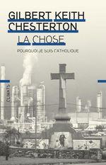 Vente Livre Numérique : La Chose  - Gilbert Keith CHESTERTON