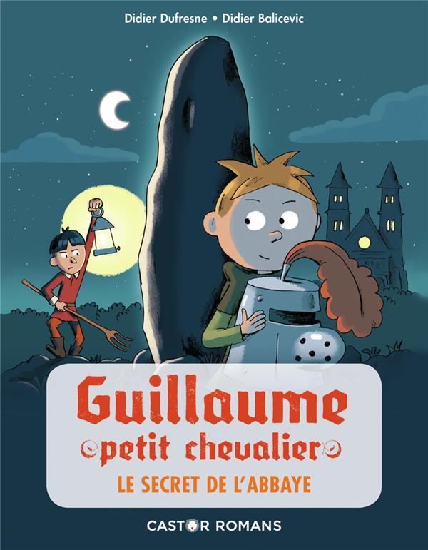 Guillaume petit chevalier T.4 ; le secret de l'abbaye