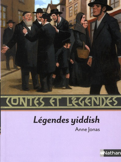 CONTES ET LEGENDES ; légendes yiddish
