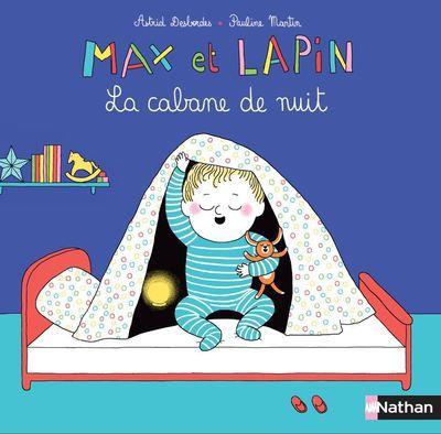 MAX ET LAPIN - LA CABANE DE NUIT DESBORDES/MARTIN