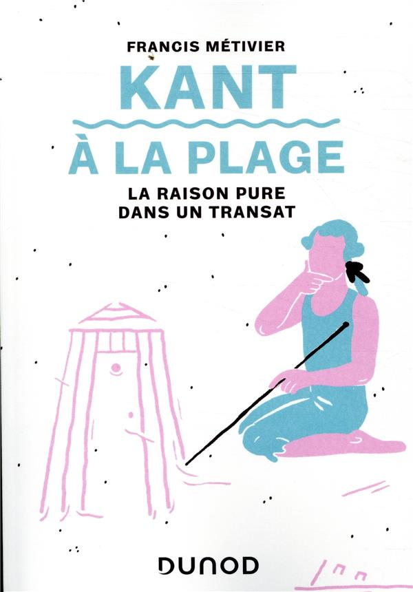 Kant à la plage ; la raison pure dans un transat