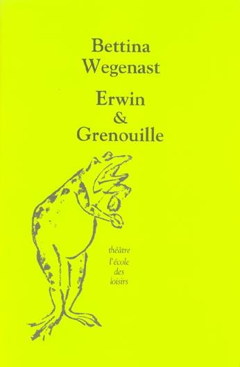 Erwin & grenouille