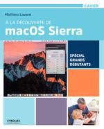 Vente Livre Numérique : À la découverte de macOS Sierra  - Mathieu Lavant