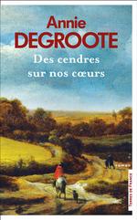 Vente EBooks : Des cendres sur nos coeurs  - Annie Degroote