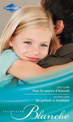 Vente Livre Numérique : Pour le sourire d'Hannah - Un patient si troublant  - Lucy Clark - Allison Leigh