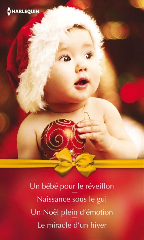 Un bébé pour le réveillon ; naissance sous le gui ; un Noël plein d'émotion ; le miracle d'un hiver