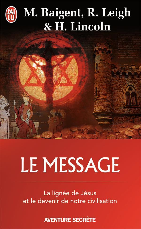 le message ; la lignée de Jésus et le devenir de notre civilisation