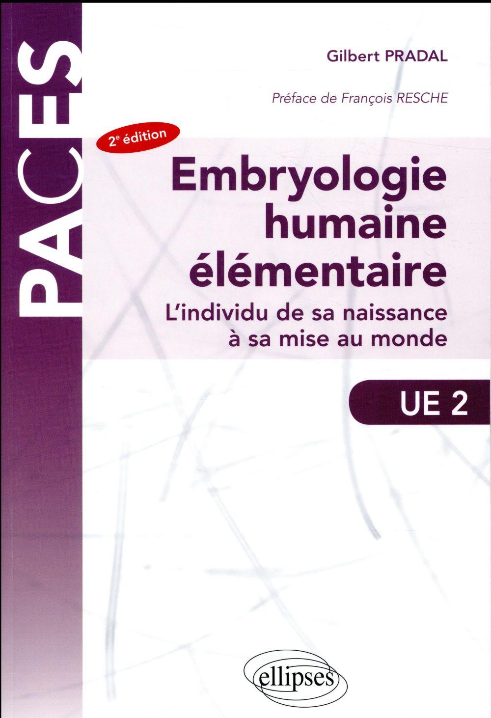 PACES ; embryologie humaine élémentaire ; l'individu de sa naissance à sa mise au monde ; UE 2 (2e édition)