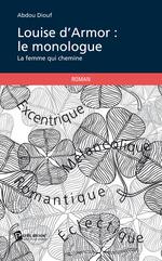 Vente EBooks : Louise d'Armor : le monologue  - Abdou Diouf