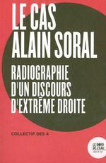 Le cas Alain Soral ; radiographie d'un discours d'extrème droite