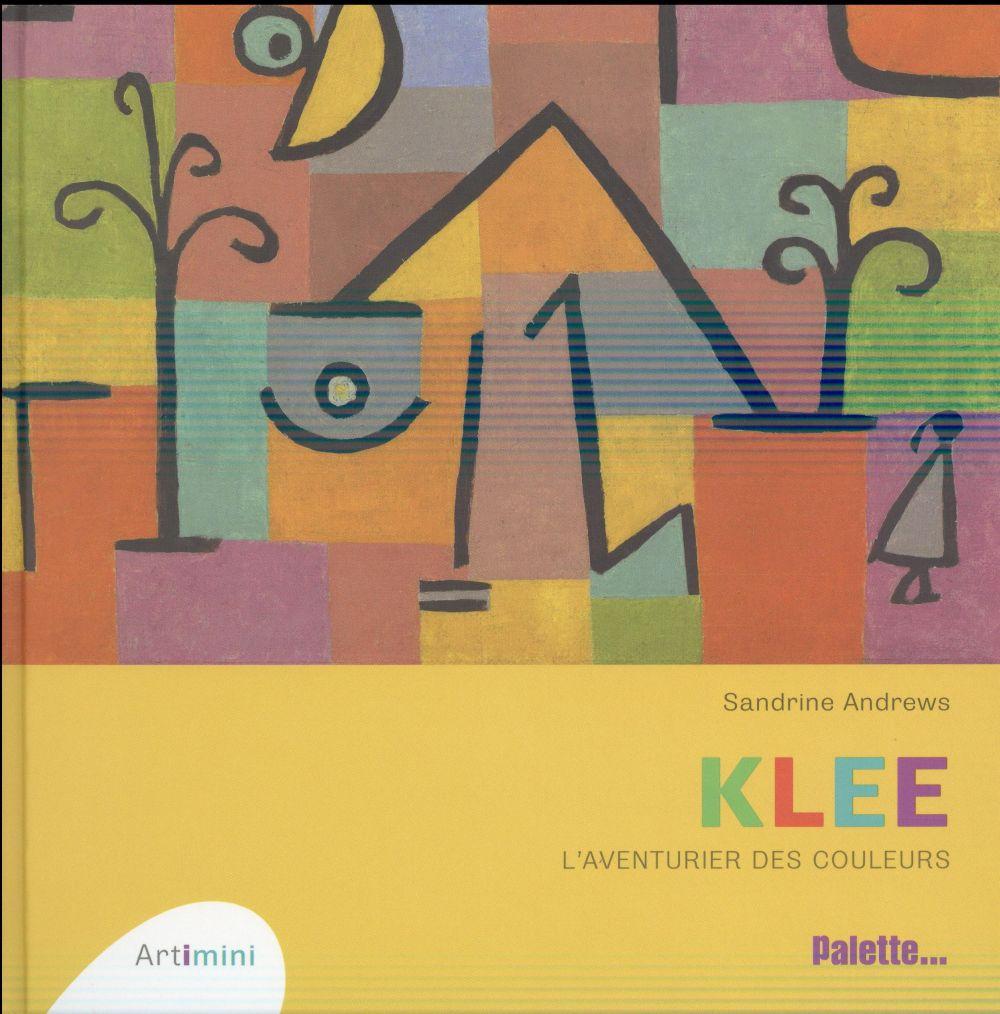 Klee, aventurier des couleurs
