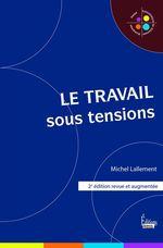 Vente EBooks : Le Travail sous tensions - 2e édition  - Michel Lallement