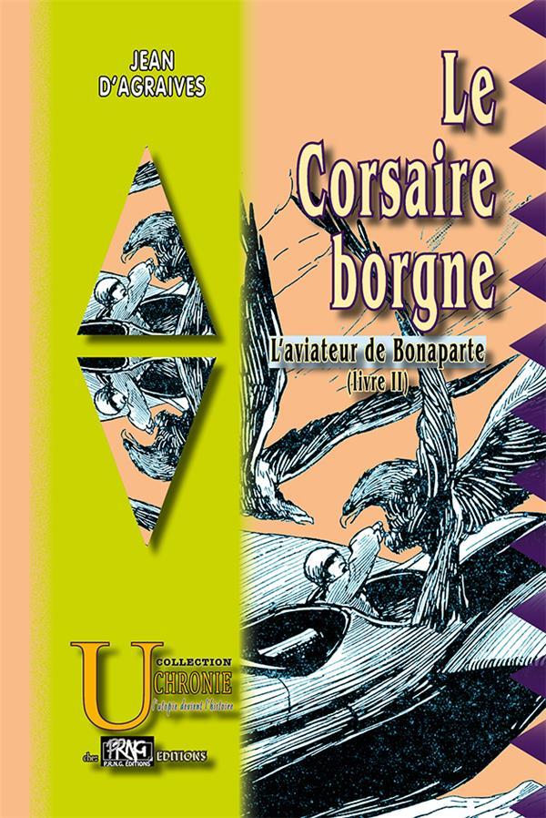 L'aviateur de Bonaparte T.2 ; le corsaire borgne