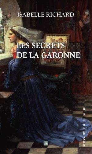 LES SECRETS DE LA GARONNE ISABELLE RICHARD