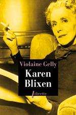 Karen Blixen  - Violaine Gelly