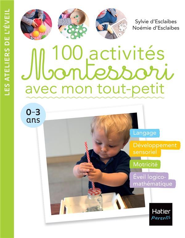 100 activités Montessori avec mon tout-petit