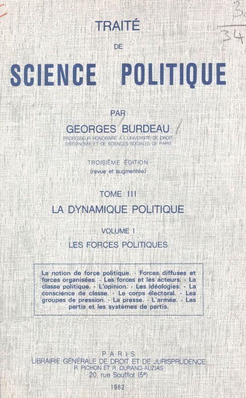 Traité de science politique (3.1). La dynamique politique. Les forces politiques