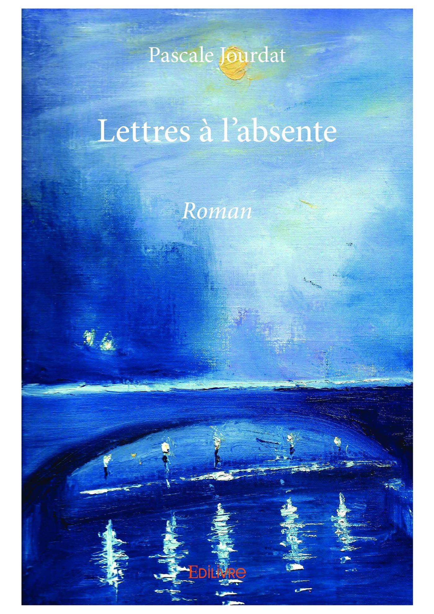 Lettres à l´absente