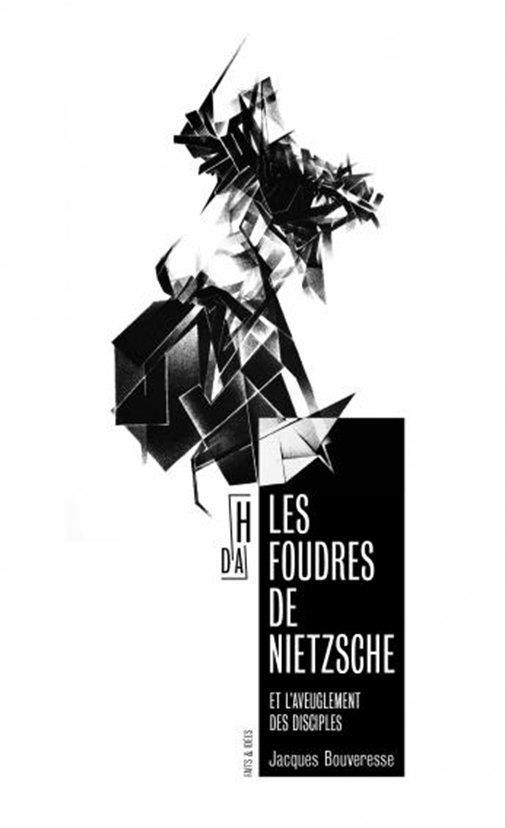 Les foudres de Nietzsche et l'aveuglement des disciples
