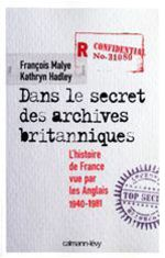 Vente Livre Numérique : Dans le secret des archives britanniques  - Kathryn Hadley - François Malye