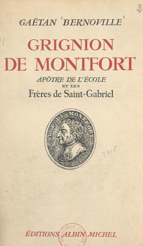 Grignion de Montfort, apôtre de l'école et les Frères de Saint-Gabriel