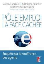 Couverture de Pôle emploi : la face cachée ; enquête sur la souffrance des agents
