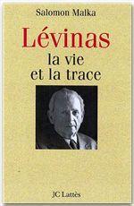 Vente EBooks : Levinas, la vie et la trace  - Salomon Malka