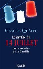 Le mythe du 14 juillet ou la méprise de la Bastille