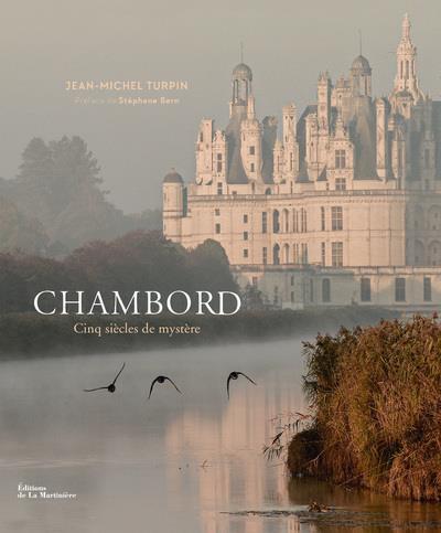 Chambord ; cinq siècles de mystère