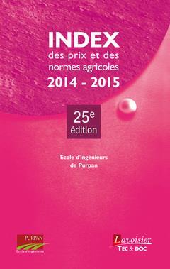 Index des prix et des normes agricoles 2014-2015 (25e édition)