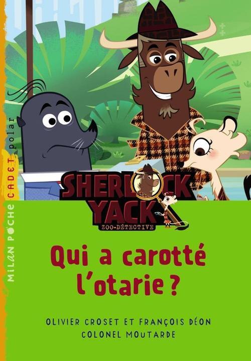 Sherlock Yack t.7 ; qui a carotté l'otarie ?