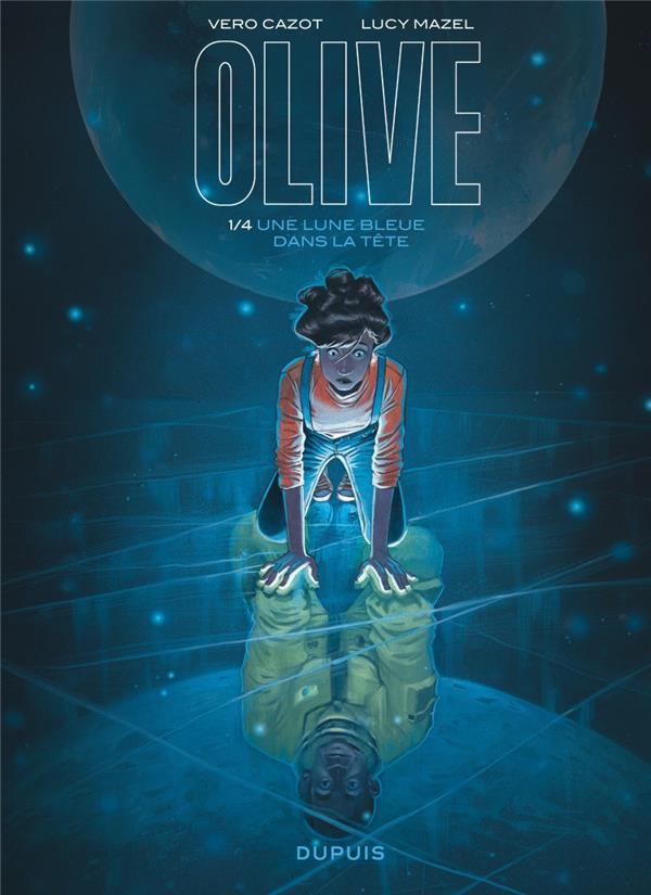 Olive T.1 ; une lune bleue dans la tête