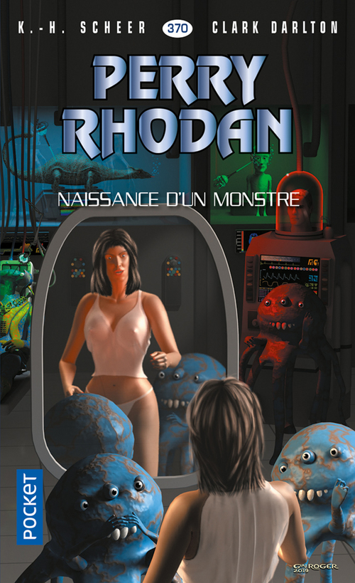 Perry Rhodan - cycle 16 ; l'armada infinie t.17 ; naissance d'un monstre  - Clark DARLTON