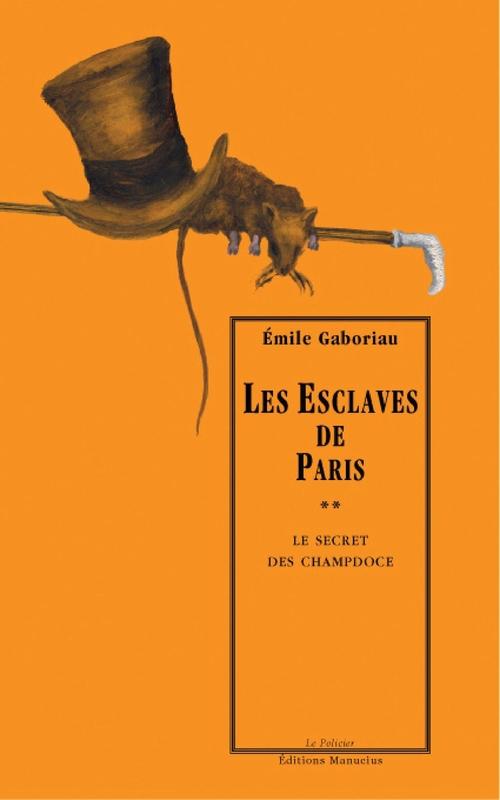 Les esclaves de paris t.2 ; le secret des champdoce