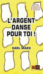 Vente Livre Numérique : L'argent danse pour toi  - Karl MARX