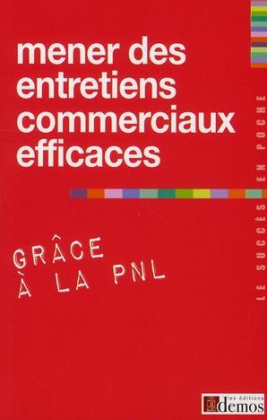 Mener Des Entretiens Commerciaux Efficaces Grace A La Pnl