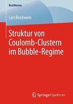 Struktur von Coulomb-Clustern im Bubble-Regime  - Lars Reichwein