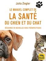 Le manuel complet de la santé du chien et du chat  - Jutta Ziegler