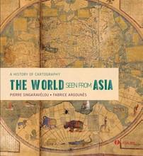 The World Seen From Asia: A History Of Cartography