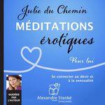 Vente AudioBook : Méditations érotiques, pour lui  - Julie DU CHEMIN