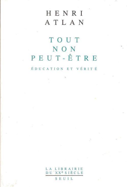 Vente EBooks : Tout, non, peut-être. Education et vérité  - Henri ATLAN