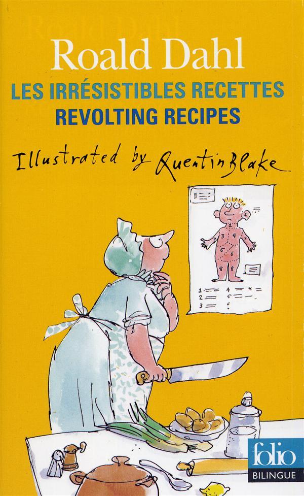 Les irrésistibles recettes de Roald Dahl ; revolting recipes